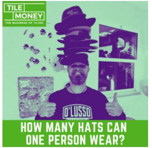 tile business owner wearing a lot of hats